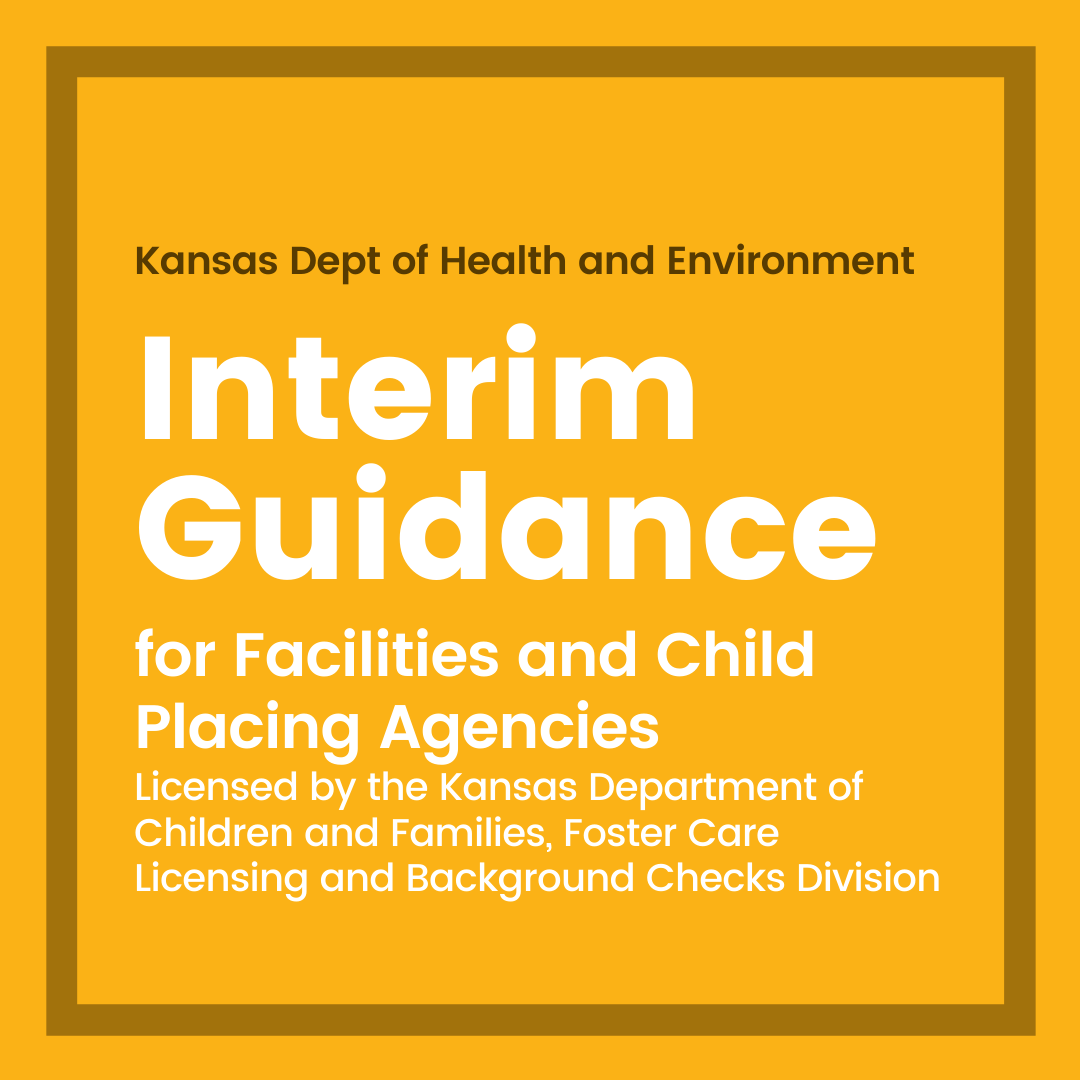 KDHE interim guidance for facilities and child placing agencies