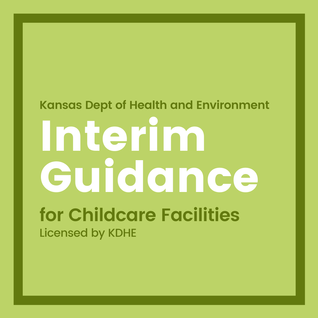 KDHE interim guidnace for child care facilities licensed by KDHE